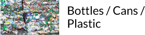 Bottles / Cans / Plastic Recycling